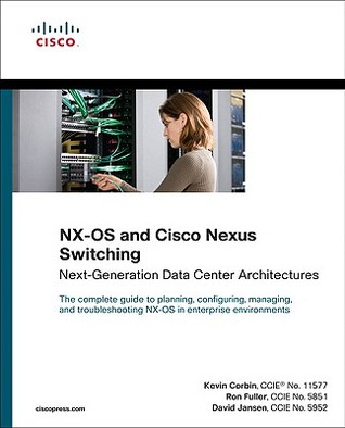 NX-OS and Cisco Nexus Switching by Kevin Corbin