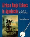African Banjo Echoes In Appalachia: Study Folk Traditions