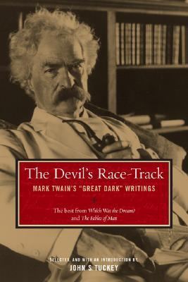 The Devil's Race-Track: Mark Twain's Great Dark Writings