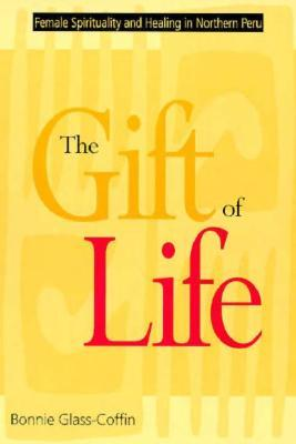 The Gift of Life by Bonnie Glass-Coffin