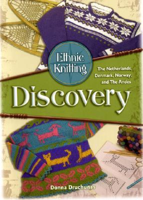 Ethnic Knitting Discovery: The Netherlands, Denmark, Norway, and the Andes