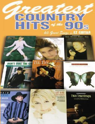 Greatest Country Hits of the '90s: EZ (Easy) Guitar