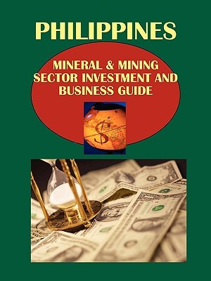 Philippines Mineral & Mining Sector Investment and Business Guide