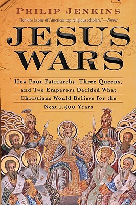 Jesus Wars by Philip Jenkins