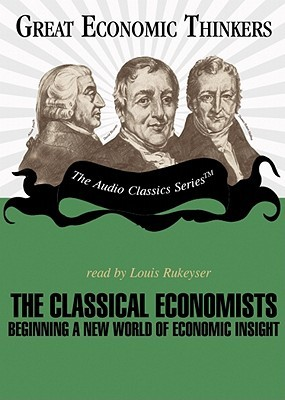 The Classical Economists: Beginning a New World of Economic Insight