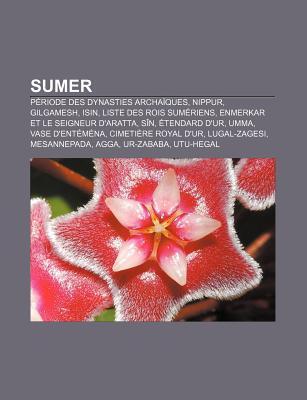 Sumer: Periode Des Dynasties Archaiques, Nippur, Gilgamesh, Isin, Liste Des Rois Sumeriens, Enmerkar Et Le Seigneur D'Aratta, Sin