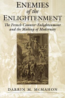 enemies-of-the-enlightenment-the-french-counter-enlightenment-and-the-making-of-modernity