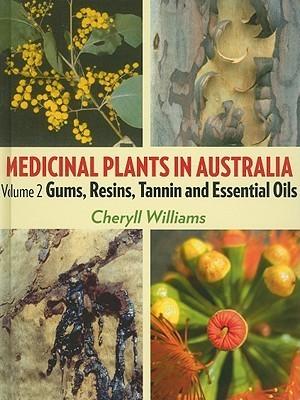 Medicinal Plants In Australia: Volume 2: Gums, Resins, Tannin And Essential Oils