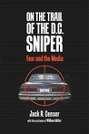 On the Trail of the D.C. Sniper: Fear and the Media