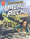 Investigating Machu Picchu: An Isabel Soto Archaeology Adventure (Isabel Soto Adventures)