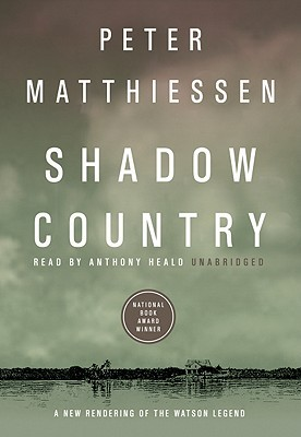 Ebook Shadow Country, part 1: A New Rendering of the Watson Legend by Peter Matthiessen read!