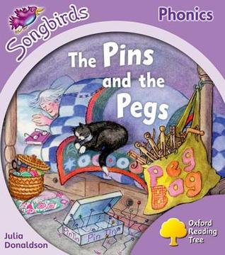 The Pins and the Pegs (Oxford Reading Tree: Stage 1+: More Songbirds Phonics)