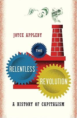 The Relentless Revolution: A History of Capitalism