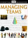 Managing Teams (Essential Managers)