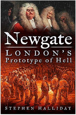 Newgate by Stephen Halliday