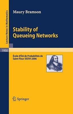Stability of Queueing Networks: Ecole D'Ete de Probabilites de Saint-Flour XXXVI-2006