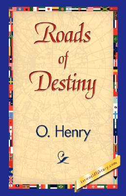 Roads of Destiny by O. Henry