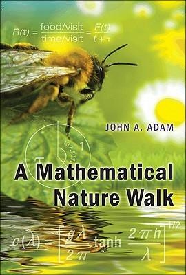 A Mathematical Nature Walk by John A. Adam