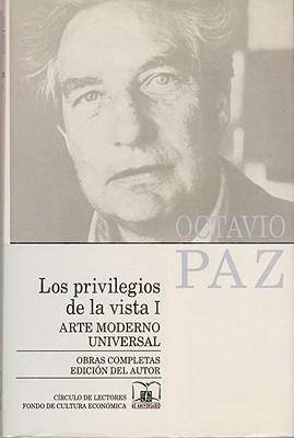 Los Privilegios De La Vista I/ the Privileges of Sight I: Arte Moderno Universal