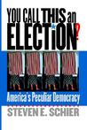 You Call This an Election?: America's Peculiar Democracy