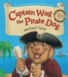 Captain Wag the Pirate Dog. Michael Terry