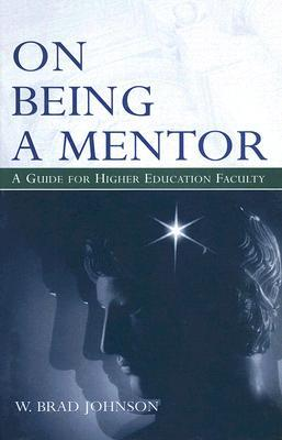 On Being a Mentor by W. Brad Johnson