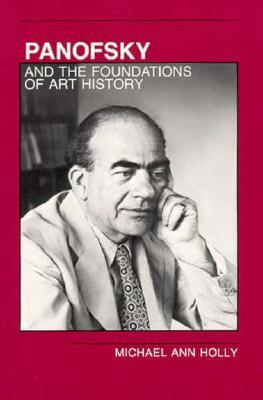 Panofsky and the Foundations of Art History