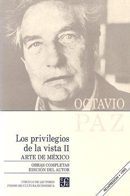 Los Privilegios De La Vista Ii/ the Privileges of Sight II: Arte De Mexico