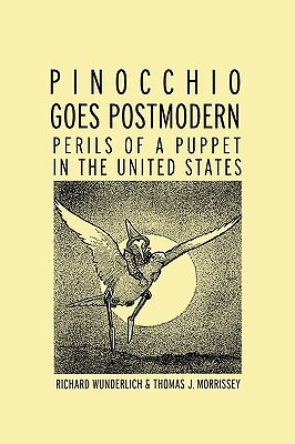 Pinocchio Goes Postmodern: Perils of a Puppet in the United States