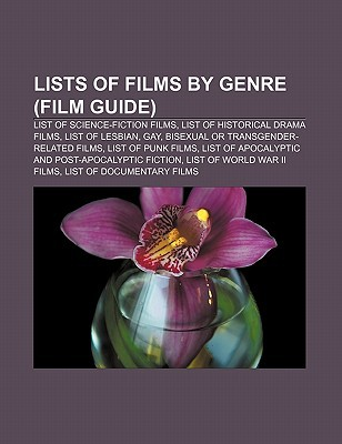 Lists of Films by Genre (Film Guide): List of Science-Fiction Films, List of Historical Drama Films, List of Lesbian, Gay