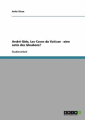 Andre Gide, Les Caves Du Vatican - Eine Sotie Des Glaubens?