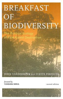 Breakfast Of Biodiversity: The Political Ecology of Rain Forest Destruction