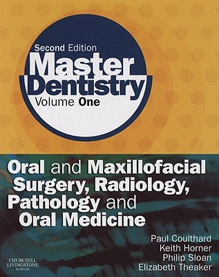 Master Dentistry: Volume 1: Oral and Maxillofacial Surgery, Radiology, Pathology and Oral Medicine