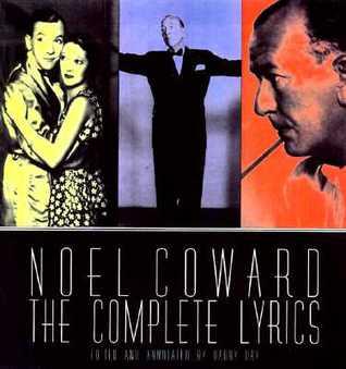 Noel Coward: The Complete Illustrated Lyrics