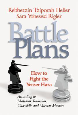 Battle Plans: How to Fight the Yetzer Hara