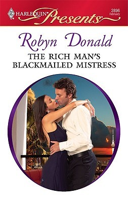 The Rich Man's Blackmailed Mistress by Robyn Donald