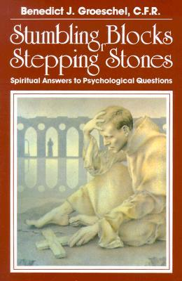 Stumbling Blocks or Stepping Stones: Spiritual Answers to Psychological Questions