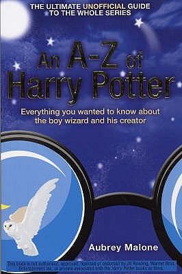 An A-Z Of Harry Potter by Aubrey Malone