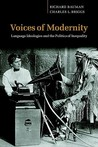 Voices of Modernity: Language Ideologies and the Politics of Inequality