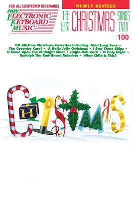 The Best Christmas Songs Ever: Easy Electronic Keyboard Music Vol. 100