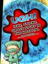 Ugh! Icky, Sticky, Gross Stuff in the Hospital