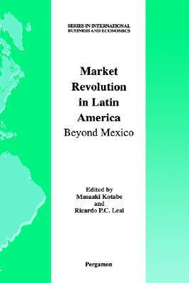 Market Revolution in Latin America: Beyond Mexico
