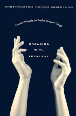 Engaging with Irigaray by Carolyn Burke