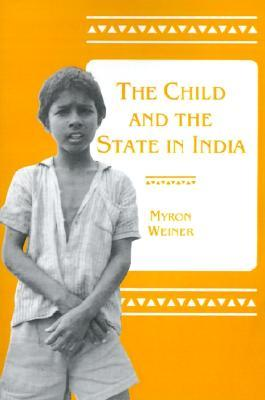 The Child and the State in India: Child Labor and Education Policy in Comparative Perspective