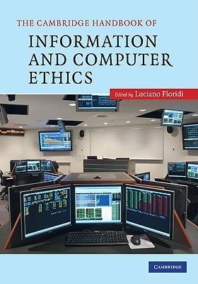 The Cambridge Handbook of Information and Computer Ethics
