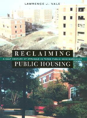 Reclaiming Public Housing: A Half Century of Struggle in Three Public Neighborhoods