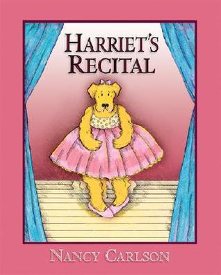 Harriet's Recital by Nancy Carlson