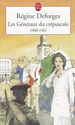 Les Généraux du Crépuscule, 1960-1962