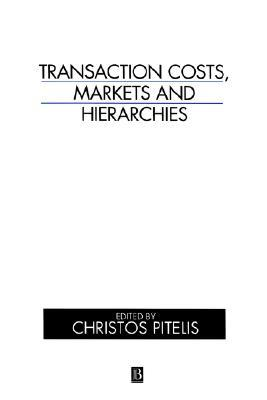 Transaction Costs, Markets and Hierarchies