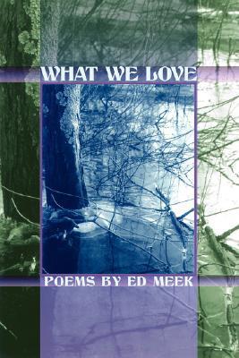 Ebook What We Love by Ed Meek read!